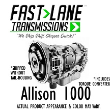 Fast Lane Allison 1000 Transmission with Free Torque Converter