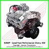 Lead Foot Performance - 350 Chevy Engine Complete 4 Bolt Main - Rated at 405 Hp / 410 Ft Lbs & FREE Shipping