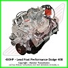 Lead Foot Performance - 408 Dodge Crate Engine Complete - Rated at 430Hp / 500Ft Lbs & FREE Shipping
