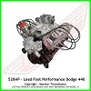 Lead Foot Performance - 440 Dodge Crate Engine Complete - Rated at 520Hp / 550Ft Lbs & FREE Shipping