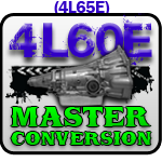 4L65E Master Conversion Package