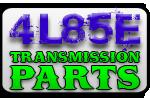 4L85E Transmission Parts