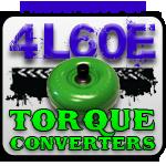 4L60E 98-UP Torque Converters