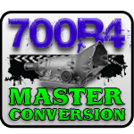 700R4 Master Conversion Package