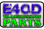 E4OD / 4R100 Transmission Parts