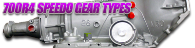 700R4 Speedo Gear Types