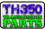 TH350 Transmission Parts
