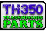 TH350 Transmission Parts