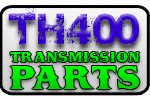 TH400 Transmission Parts