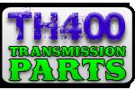 TH400 Transmission Parts